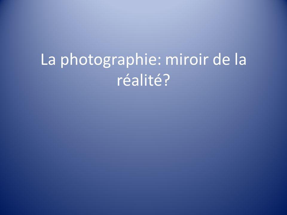 La photographie: miroir de la réalité