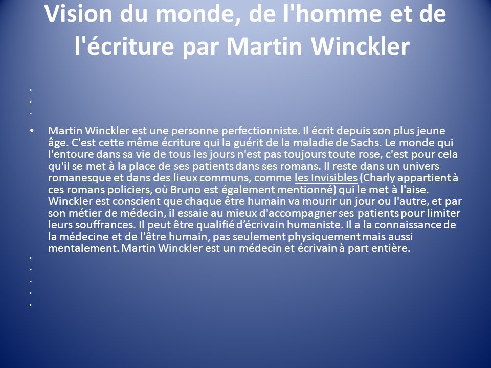 Vision du monde, de l homme et de l écriture par Martin Winckler