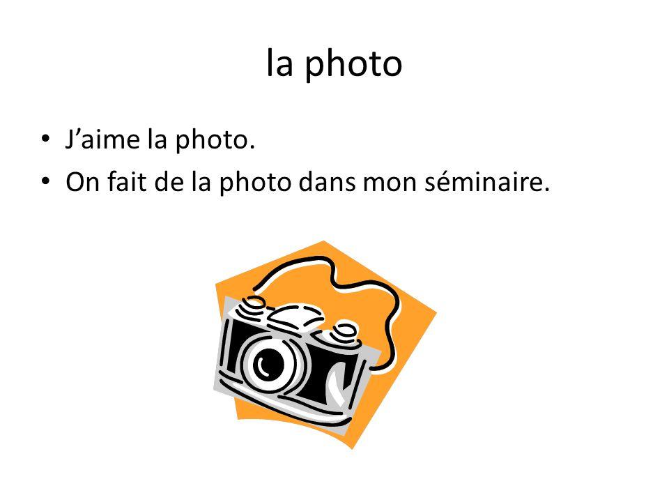 la photo J'aime la photo. On fait de la photo dans mon séminaire.