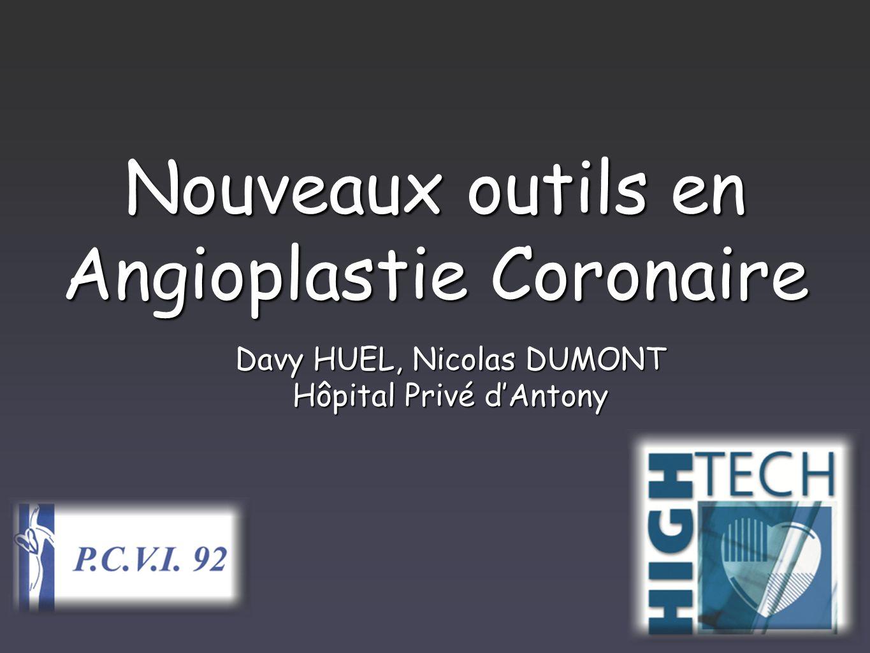 Nouveaux outils en Angioplastie Coronaire