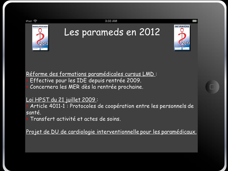 Les parameds en 2012 Réforme des formations paramédicales cursus LMD :