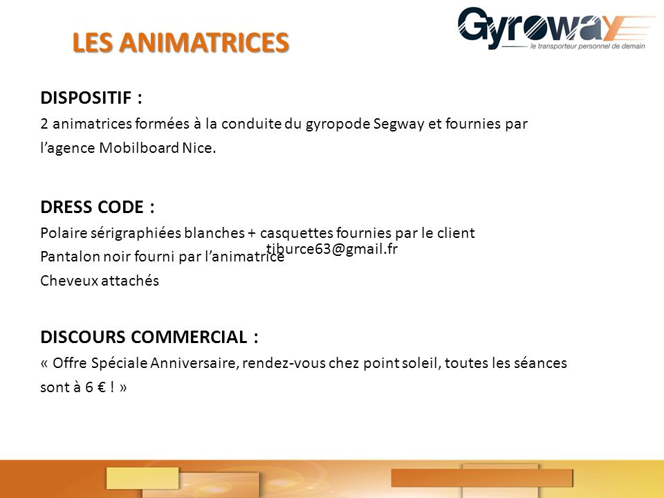 LES ANIMATRICES DISPOSITIF : DRESS CODE : DISCOURS COMMERCIAL :