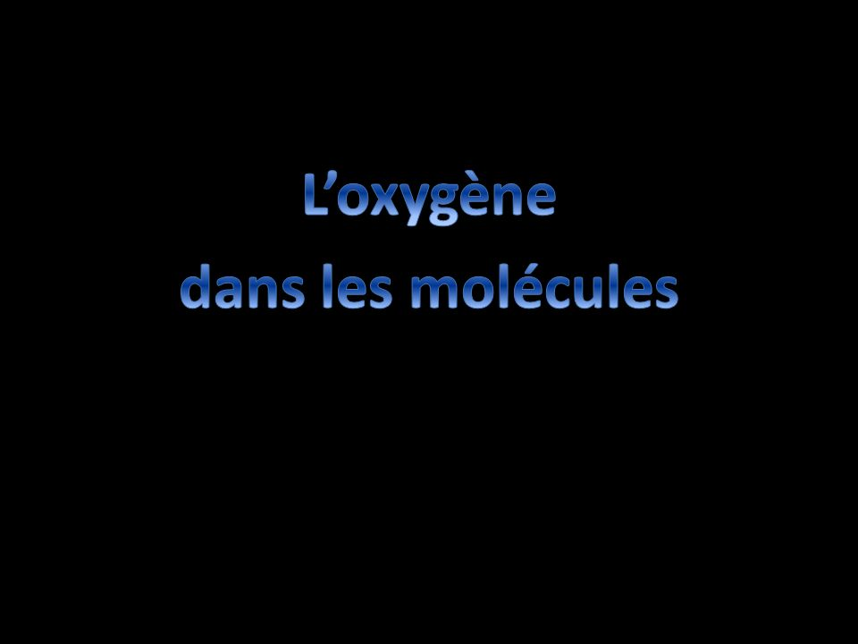 L'oxygène dans les molécules