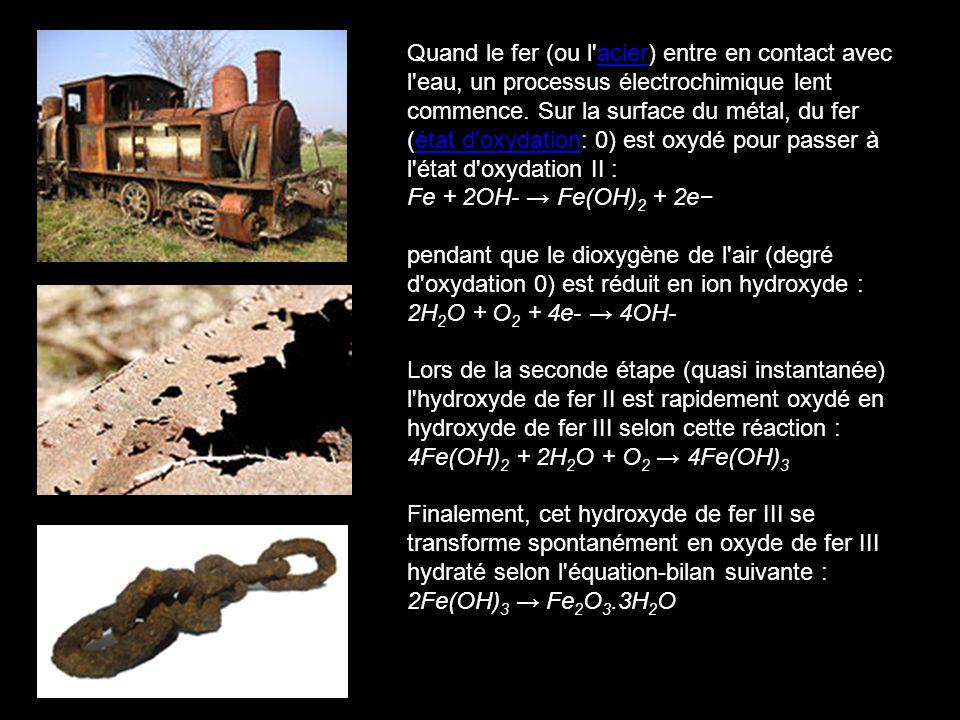 Quand le fer (ou l acier) entre en contact avec l eau, un processus électrochimique lent commence. Sur la surface du métal, du fer (état d oxydation: 0) est oxydé pour passer à l état d oxydation II :