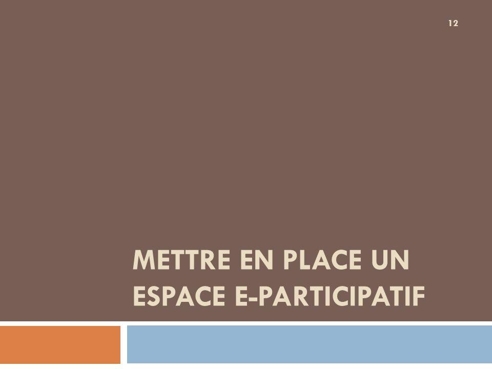Mettre en place un espace E-participatif