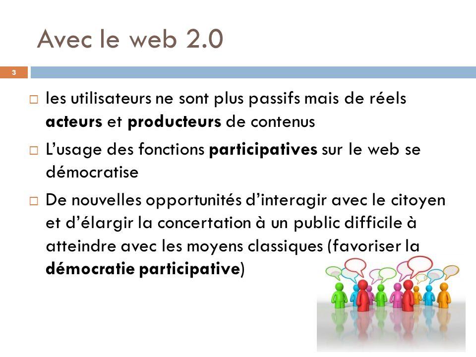 Avec le web 2.0 les utilisateurs ne sont plus passifs mais de réels acteurs et producteurs de contenus.