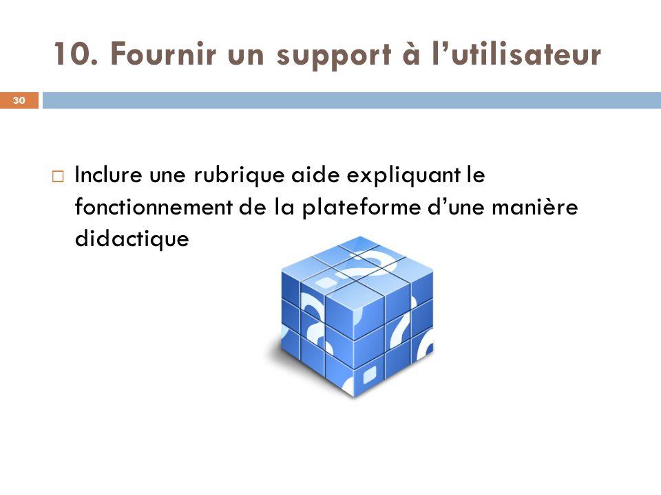 10. Fournir un support à l'utilisateur