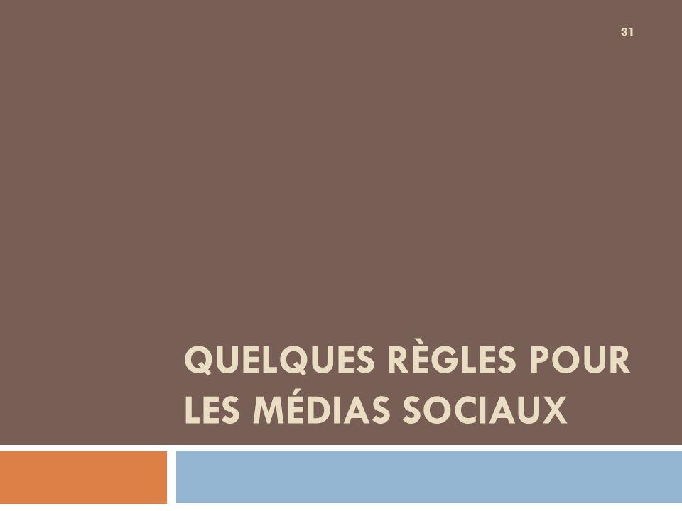 Quelques règles pour les Médias sociaux