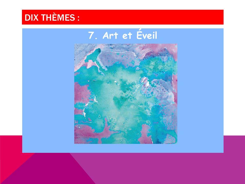 DIX THÈMES : 7. Art et Éveil
