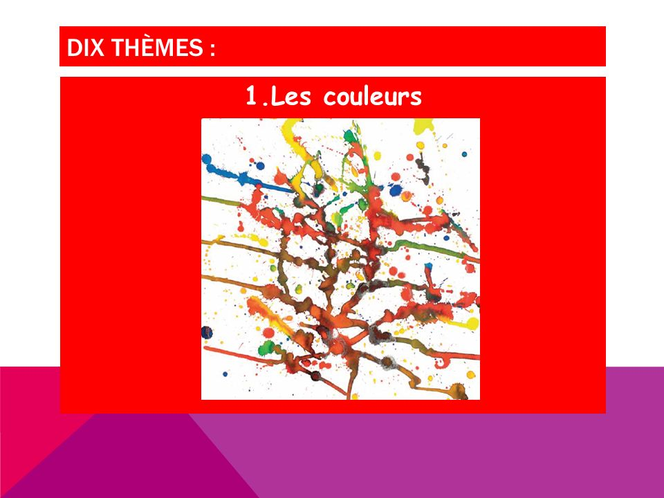 DIX THÈMES : Les couleurs