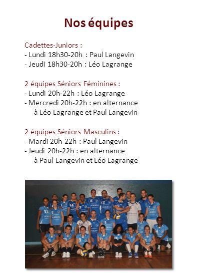 Nos équipes Cadettes-Juniors : - Lundi 18h30-20h : Paul Langevin