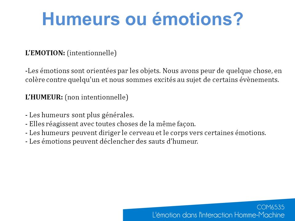 Humeurs ou émotions L'EMOTION: (intentionnelle)