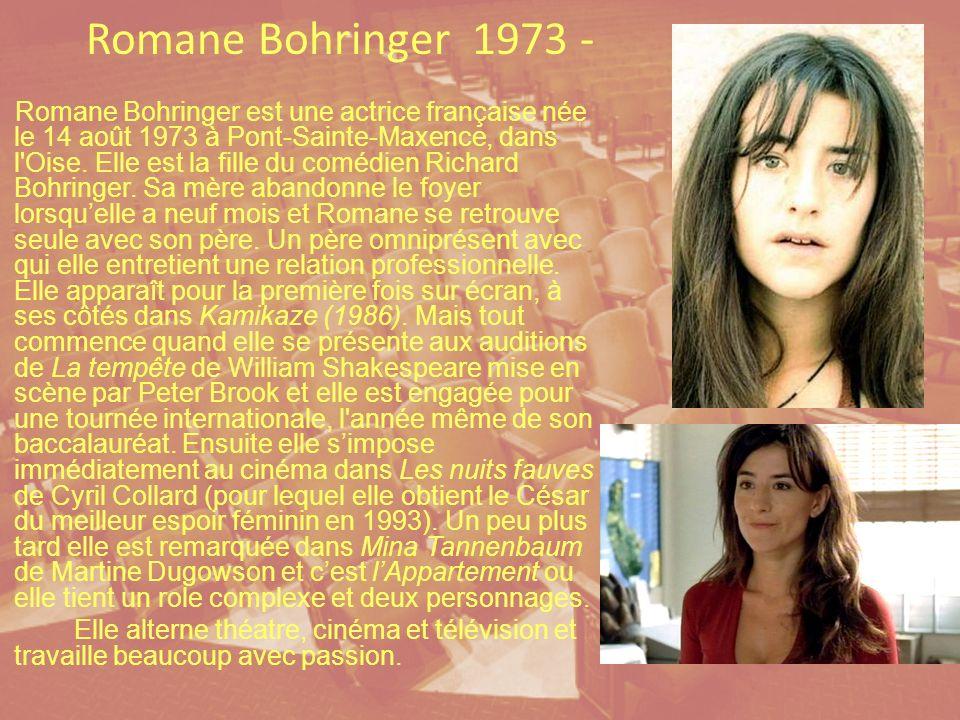 Romane Bohringer 1973 -