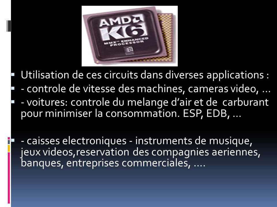 Utilisation de ces circuits dans diverses applications :