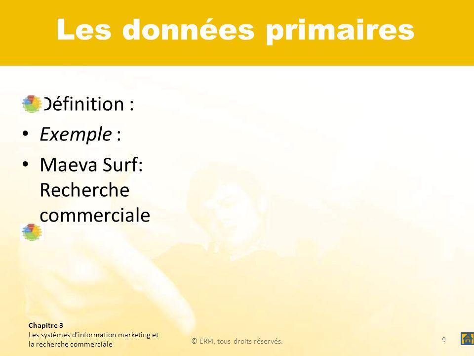 Les données primaires Définition : Exemple :