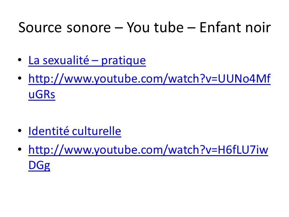 Source sonore – You tube – Enfant noir