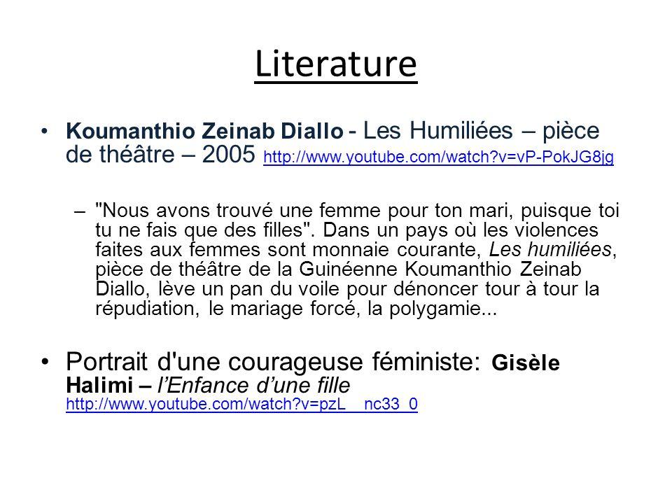 Literature Koumanthio Zeinab Diallo - Les Humiliées – pièce de théâtre – 2005 http://www.youtube.com/watch v=vP-PokJG8jg.