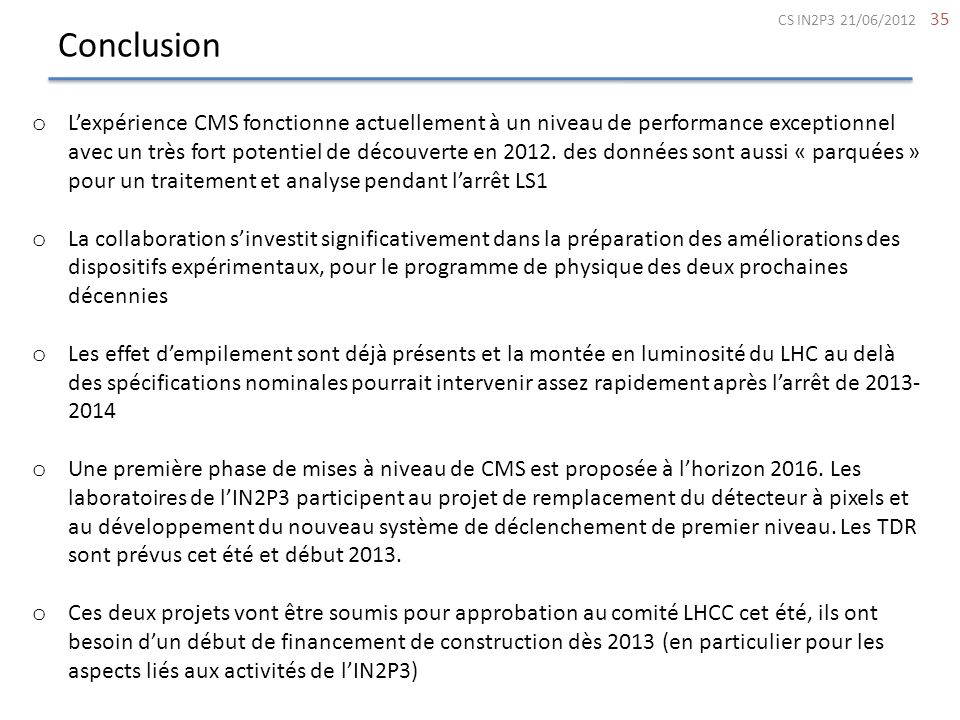 Conclusion CS IN2P3 21/06/2012.