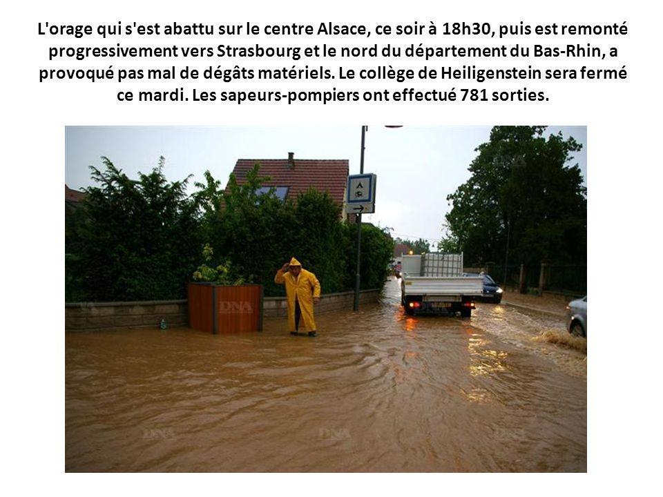 L orage qui s est abattu sur le centre Alsace, ce soir à 18h30, puis est remonté progressivement vers Strasbourg et le nord du département du Bas-Rhin, a provoqué pas mal de dégâts matériels.
