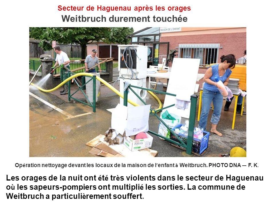 Secteur de Haguenau après les orages Weitbruch durement touchée