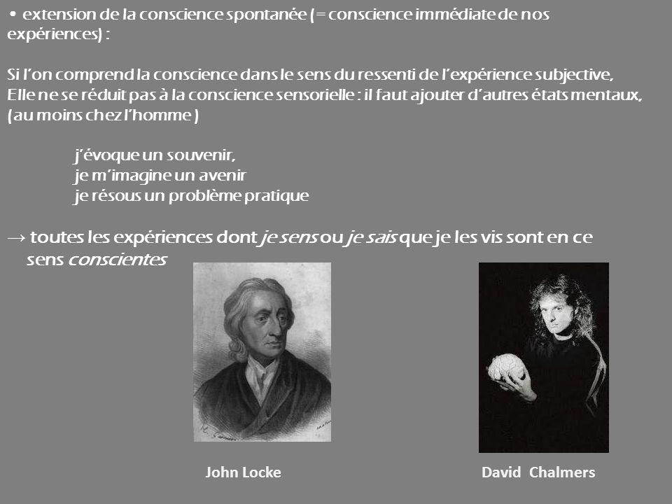 • extension de la conscience spontanée (= conscience immédiate de nos expériences) :