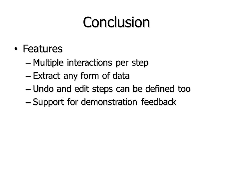 Conclusion Features Multiple interactions per step