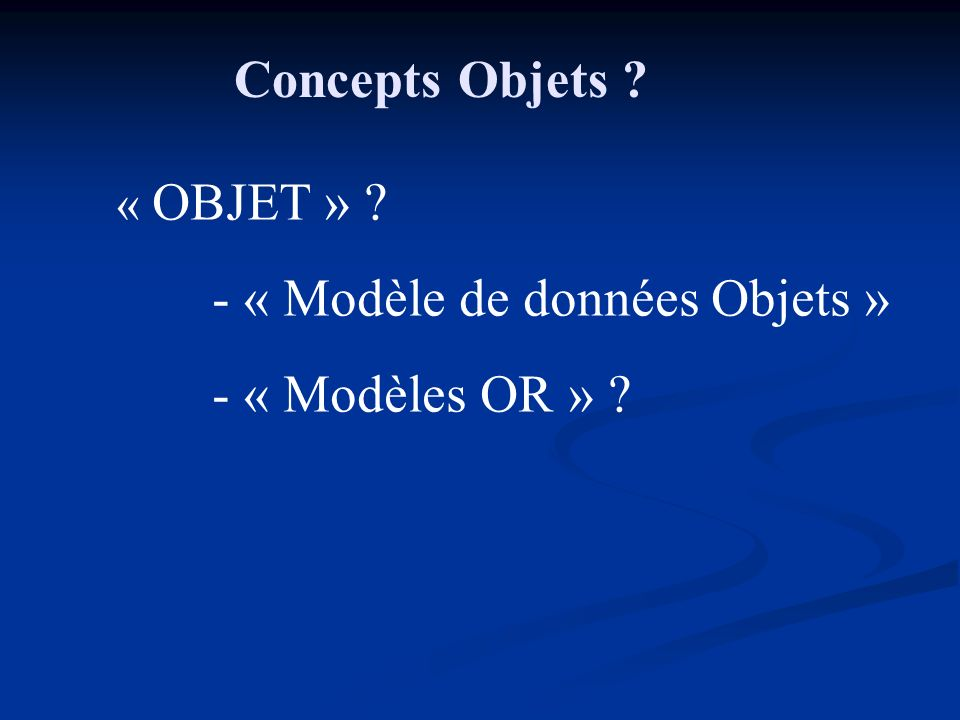 - « Modèle de données Objets » - « Modèles OR »