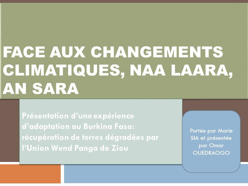 FACE AUX CHANGEMENTS CLIMATIQUES, Naa laara, an sara