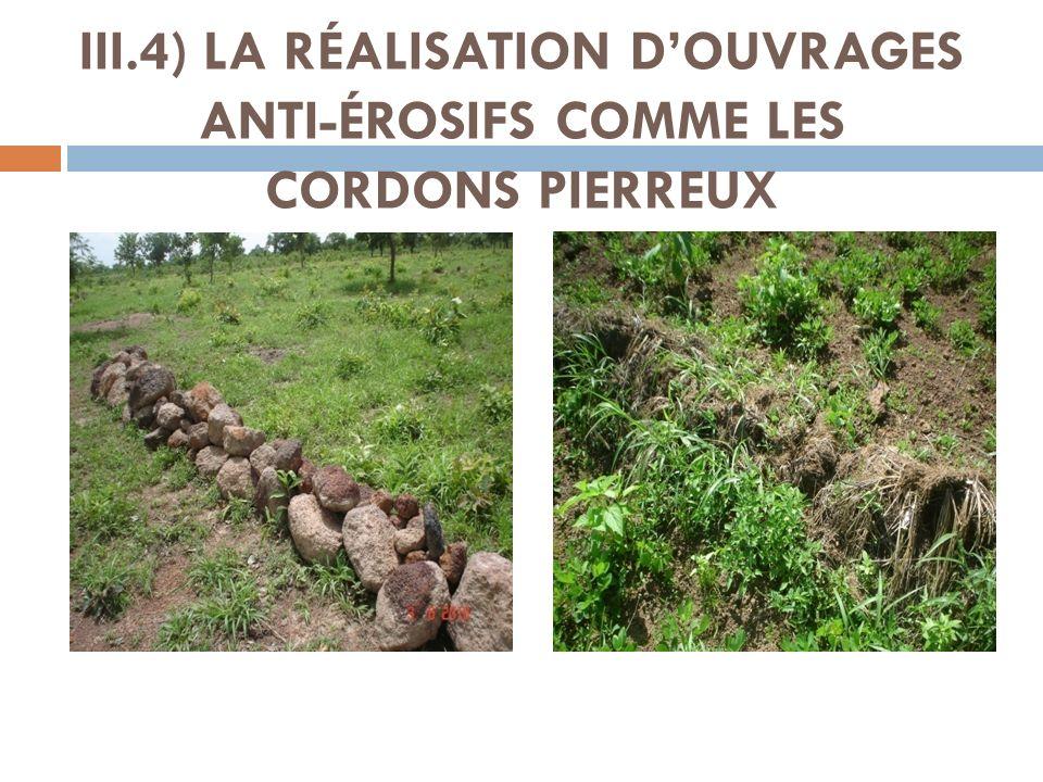 III.4) LA RÉALISATION D'OUVRAGES ANTI-ÉROSIFS COMME LES CORDONS PIERREUX
