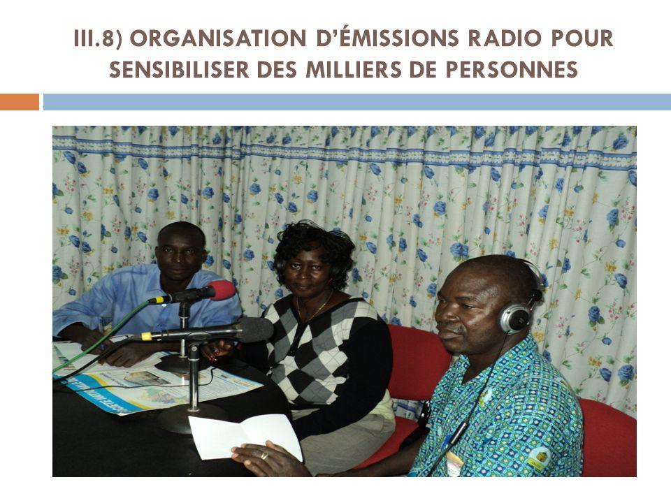 III.8) ORGANISATION D'ÉMISSIONS RADIO POUR SENSIBILISER DES MILLIERS DE PERSONNES