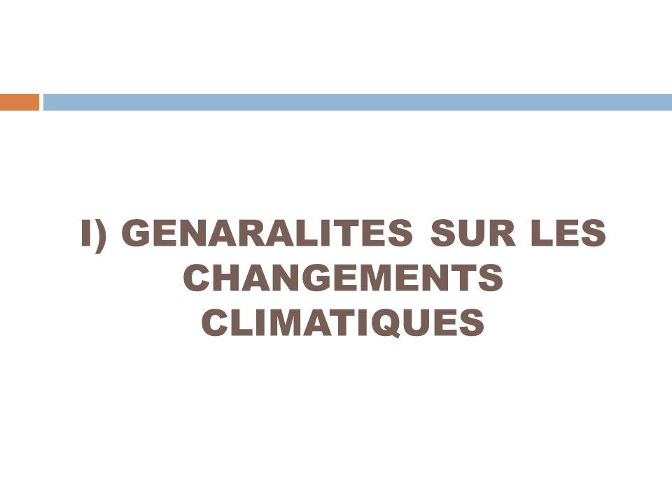I) GENARALITES SUR LES CHANGEMENTS CLIMATIQUES