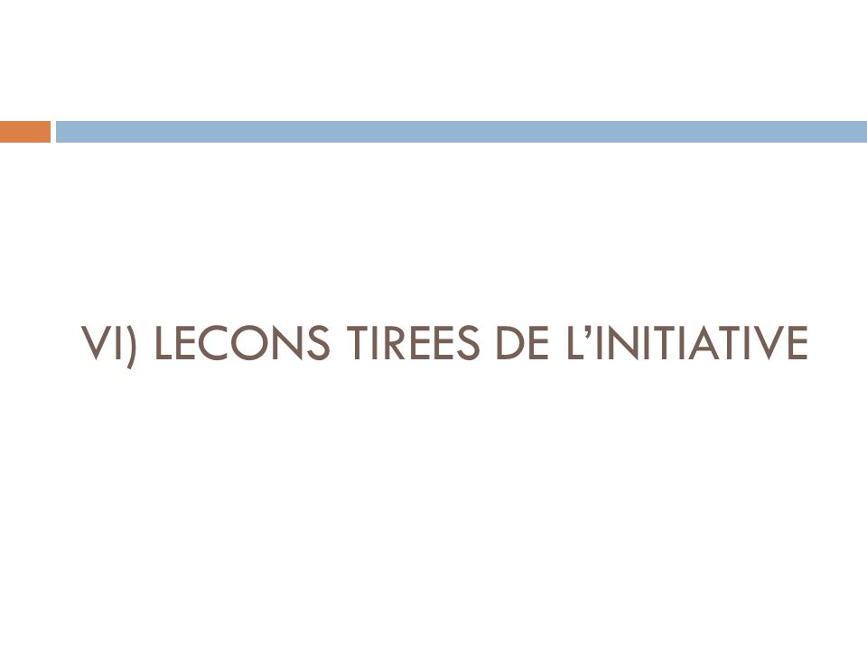 VI) LECONS TIREES DE L'INITIATIVE