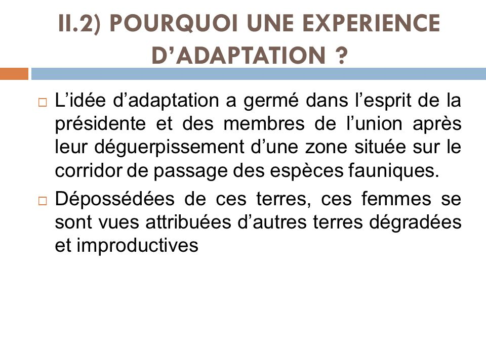 II.2) POURQUOI UNE EXPERIENCE D'ADAPTATION