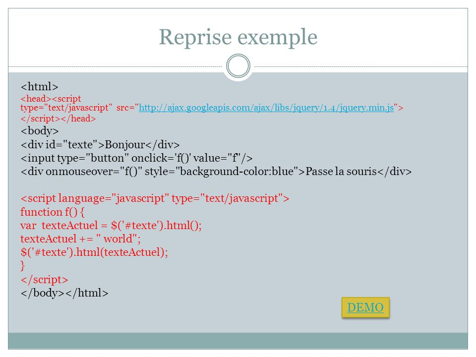 Reprise exemple DEMO <html> <body>