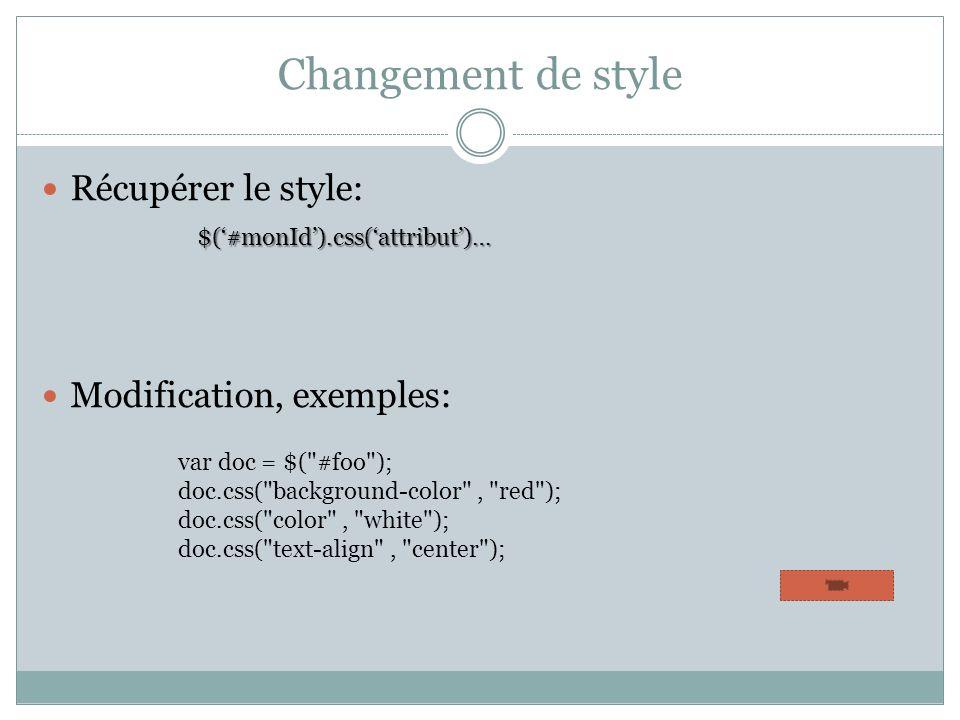 Changement de style Récupérer le style: Modification, exemples: