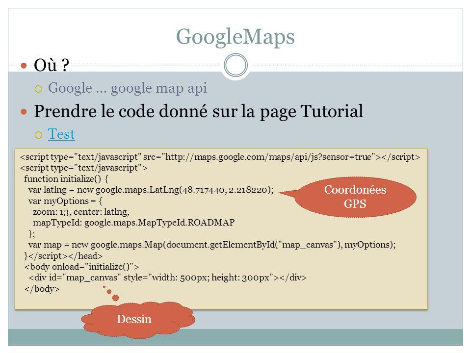GoogleMaps Où Prendre le code donné sur la page Tutorial