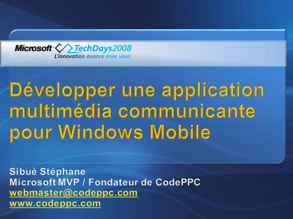 Développer une application multimédia communicante pour Windows Mobile
