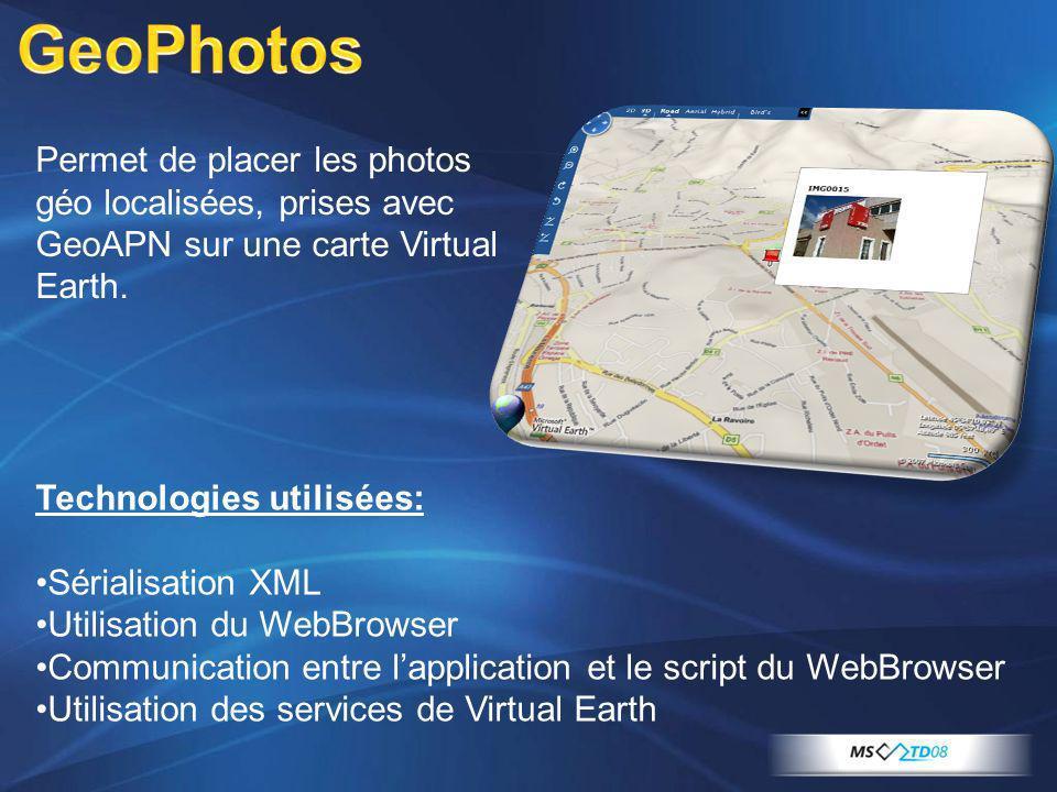 GeoPhotos Permet de placer les photos géo localisées, prises avec GeoAPN sur une carte Virtual Earth.