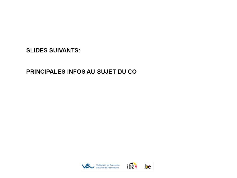 SLIDES SUIVANTS: PRINCIPALES INFOS AU SUJET DU CO
