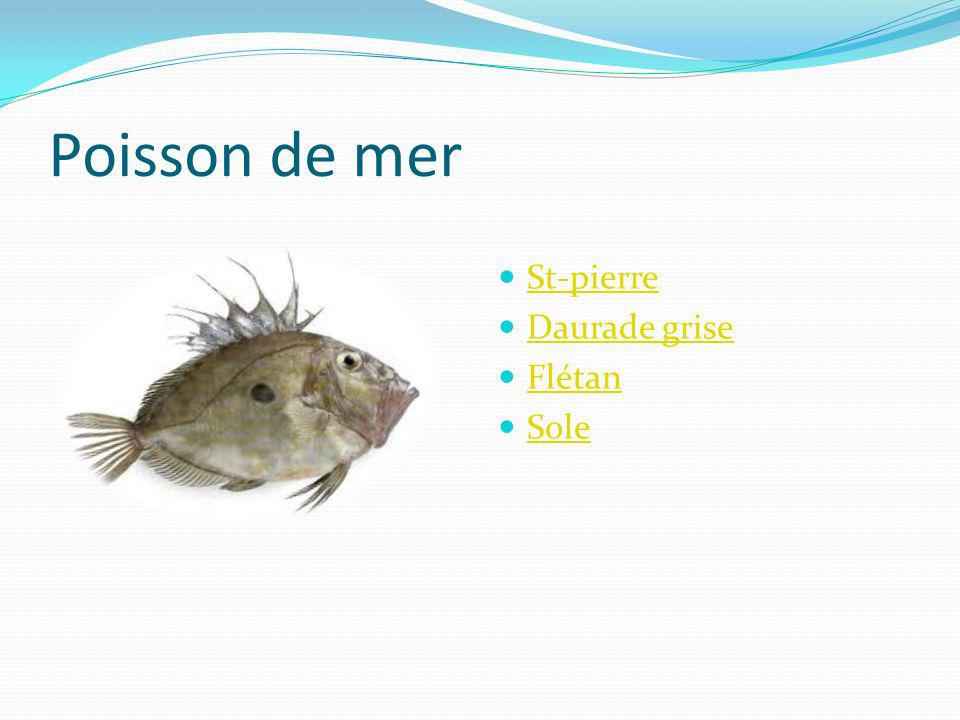 Poisson de mer St-pierre Daurade grise Flétan Sole