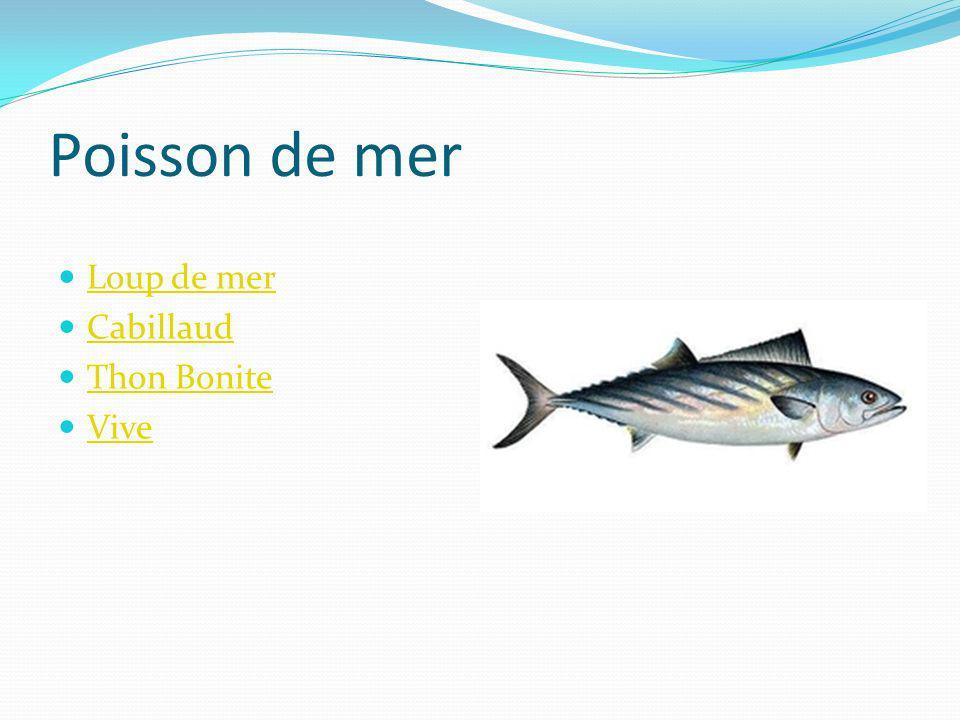 Poisson de mer Loup de mer Cabillaud Thon Bonite Vive