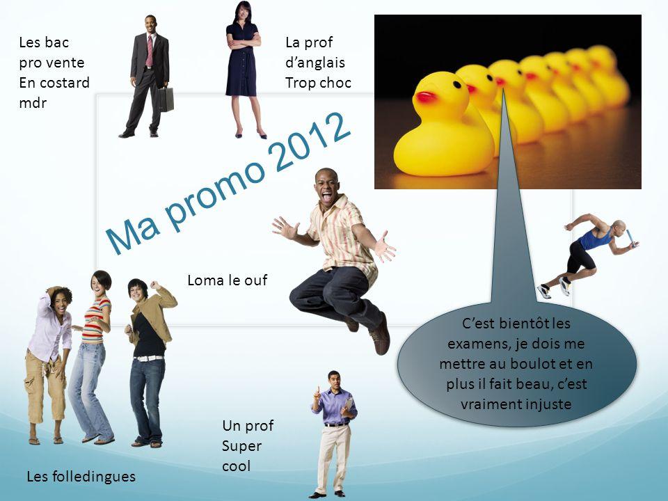 Ma promo 2012 Les bac pro vente En costard mdr La prof d'anglais