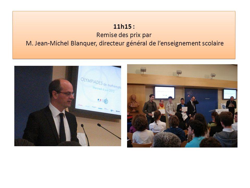 11h15 : Remise des prix par M. Jean-Michel Blanquer, directeur général de l'enseignement scolaire
