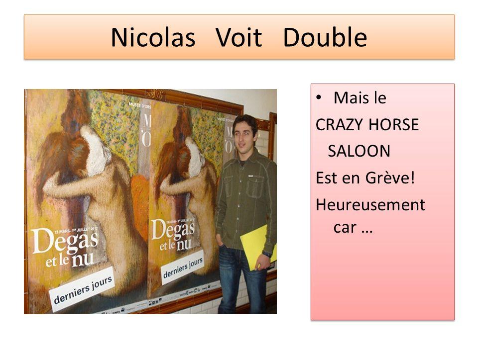 Nicolas Voit Double Mais le CRAZY HORSE SALOON Est en Grève!