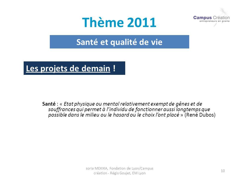 Thème 2011 Santé et qualité de vie Les projets de demain !