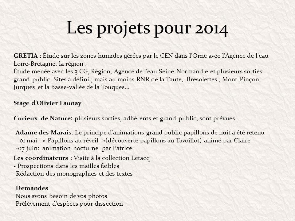 Les projets pour 2014 GRETIA : Étude sur les zones humides gérées par le CEN dans l Orne avec l Agence de l eau Loire-Bretagne, la région .