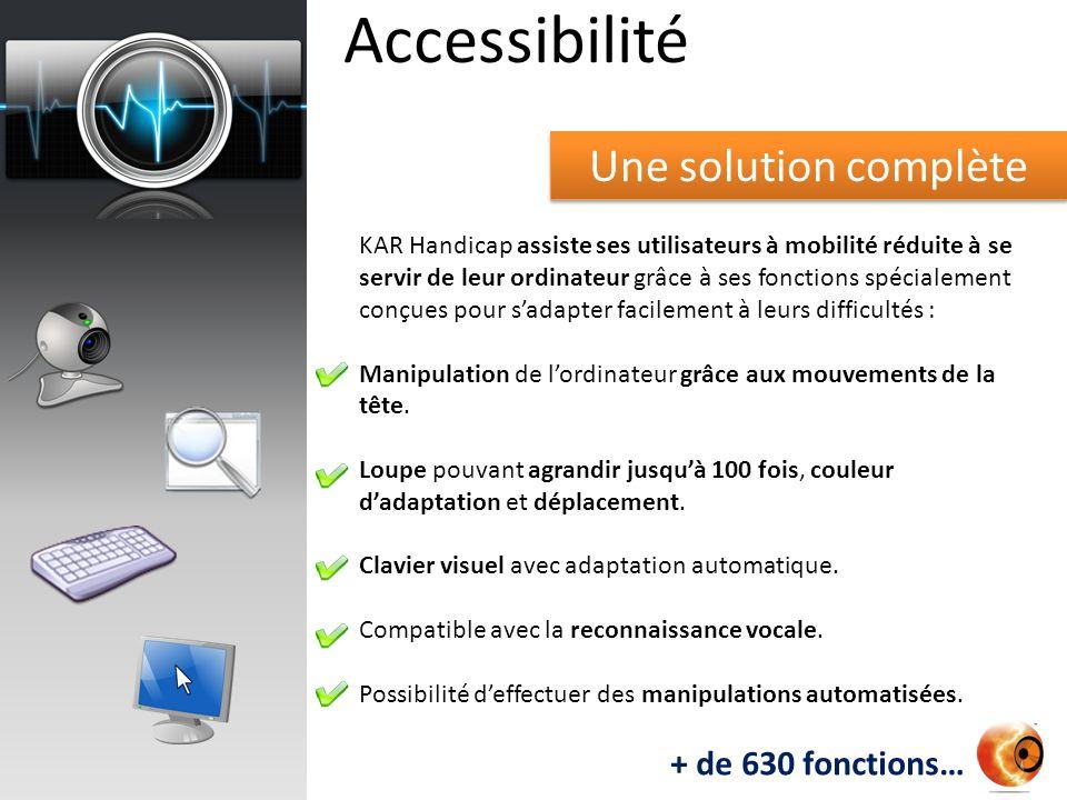 Accessibilité Une solution complète + de 630 fonctions…