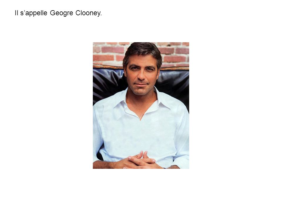 Il s'appelle Geogre Clooney.