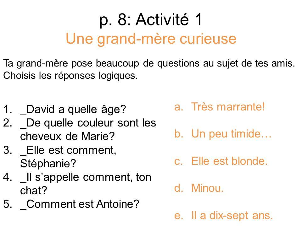 p. 8: Activité 1 Une grand-mère curieuse