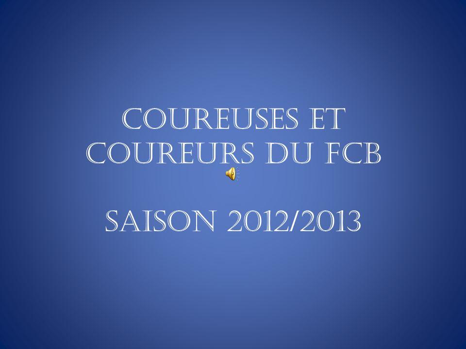 COUREUSES ET COUREURS DU FCB Saison 2012/2013